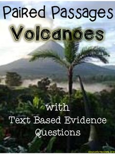 TWO Paired Fiction and Non-Fiction Passages for Volcano Earth Science Unit with Text Based Evidence Questions.  This is a wonderful way to integrate Science, Health, Reading and Writing.  Appropriate for third, fourth, fifth, sixth, seventh and eighth grades.