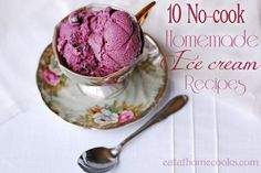 10 homemade ice creams plus other ice cream dessert recipes