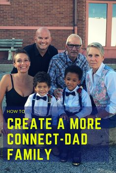 How to create a Connect-Dad Family (scheduled via http://www.tailwindapp.com?utm_source=pinterest&utm_medium=twpin&utm_content=post157321229&utm_campaign=scheduler_attribution)