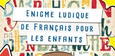 Enigme de français pour enfant à partir de 7 ans