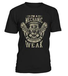 Mechanic. It's not for the weak.