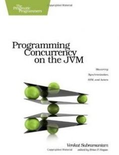 Programming Concurrency on the JVM free download by Venkat Subramaniam ISBN: 9781934356760 with BooksBob. Fast and free eBooks download.  The post Programming Concurrency on the JVM Free Download appeared first on Booksbob.com.