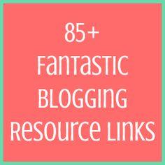 85+ Blogging Resource Links