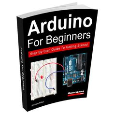 Learn the basics of Arduino from the board to its software. This book has 17 simple Arduino projects with step-by-step instructions and project code. Electronics Projects, Computer Projects, Electronics Basics, Pi Projects, Project Ideas, Electronics Accessories, Electronics Components, Arduino Books, Arduino Pdf