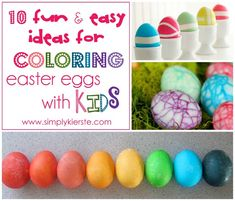 10 Fun & Easy Ideas for Decorating Easter Eggs with Kids!    {simplykierste.com}