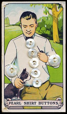 Vintage Pearl Shirt Buttons Card -- Cute, just in case someone didn't know where the buttons went! Images Vintage, Vintage Dog, Button Cards, Button Button, Vintage Sewing Notions, Sewing A Button, Vintage Ephemera, Vintage Buttons, Vintage Advertisements
