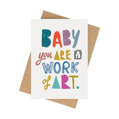 """Baby You are a Work of Art"" Card http://www.maandgrandy.com"