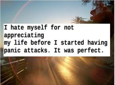 I wouldn't say perfect but I could see where it would feel that way compared to now. I wish I would have appreciated by life then a lot more