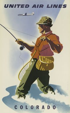 Vintage Airlines Poster COLORADO by United Air Lines, Joseph Binder in 1950s advertisement, airlines, airplane, classic, Colorado, fishing, high resolution, man, old, retro, tourism, transportation, travel, usa, vintage