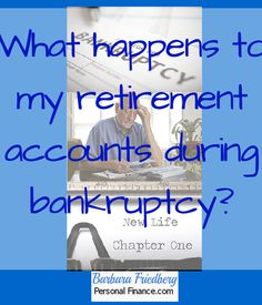 What Happens to Retirement Accounts During Bankruptcy?
