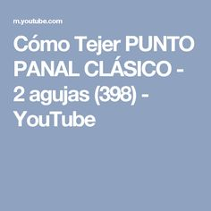 Cómo Tejer PUNTO PANAL CLÁSICO - 2 agujas (398) - YouTube Stitch 2, Unisex, Knitting Stitches, Youtube, Primer Video, Angela, Carrera, Natural, Videos