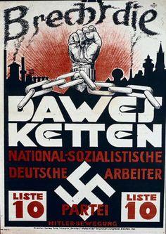 "Poster of NSDAP in Weimar Republic with the text: ""Brake the Dawes' chains, list 10, Hitler's movement"" (orig. German: ""Brecht die Dawes-Ketten, Liste 10, Hitler-Bewegung"", 1928.)"