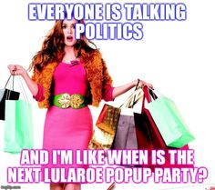 My lularoe pop up party is October 11th-12th it begins at 6pm....let me know if you wanna join the party so I can get you the link in time