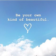 """Be your own kind of beautiful"". There is no one more unique than you. Inspirational quotes for life. Motivational quotes to live by. Sassy Quotes, Girl Quotes, Quotes To Live By, Fun Quotes, Be True To Yourself, Be Kind To Yourself Quotes, Motivational Quotes, Inspirational Quotes, New Year New Me"
