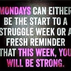 monday quotes, meaningful, sayings, be strong