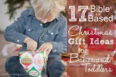 Looking for some Bible based, Christian gift ideas that are inexpensive and don't create tons of clutter? Here are 17 Christmas gift ideas for babies and toddlers up to age 3!