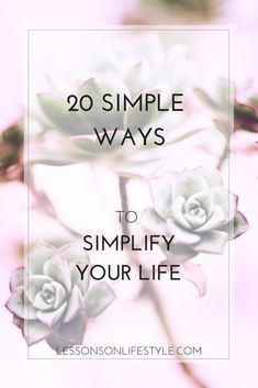 Simplicity helps us feel calm, in control and happy. Learn 20 simple ways to simplify your life today!