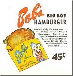 I remember these. Shut down and replaced by video stores that got replaced by Pinkberrys. That got replaced by retro hamburger joints. Hamburgers, Vintage Advertisements, Vintage Ads, Vintage Food, Retro Ads, Big Boy Menu, Big Boy Restaurants, 50s Diner, Food Advertising