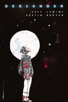 """Sony Snaps Up Jeff Lemire and Dustin Nguyen's """"Descender"""" - Comic Book Resources"""