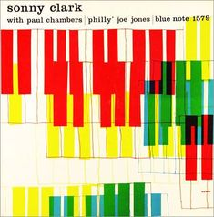 "Sonny Clark Trio album cover, Blue Note 1579: 12"" LP 1958  Design: Reid Miles  via: birkajazz.com"