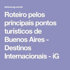 Roteiro pelos principais pontos turísticos de Buenos Aires - Destinos Internacionais - iG
