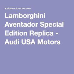 Lamborghini Aventador Special Edition Replica - Audi USA Motors (VIP)****************************************************#@#@#@#@#@#@#@#@#@##