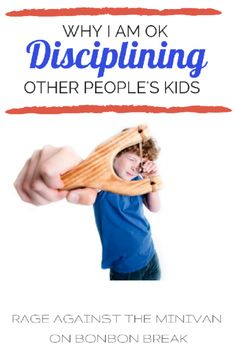 Why Im OK With Disciplining Other Peoples Kids by Rage Against the Minivan