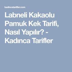 Labneli Kakaolu Pamuk Kek Tarifi, Nasıl Yapılır? - Kadınca Tarifler