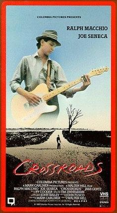 Crossroads - forgotten 80's movie, great story, worth the music alone