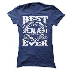 BEST SPECIAL AGENT EVER T SHIRTS T Shirt, Hoodie, Sweatshirt