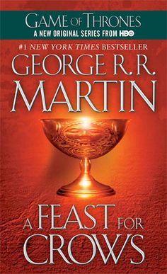 George R.R. Martin (Game of Thrones series)  A Feast for Crows