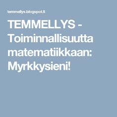 TEMMELLYS - Toiminnallisuutta matematiikkaan: Myrkkysieni! Math For Kids, Math Games, Maths, Second Grade, Kids Learning, Preschool, Education, Youtube, Peda