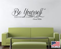 Vinyl Wall Decal Art Saying Quote Decor - Be Yourself Everyone Taken Oscar Wilde