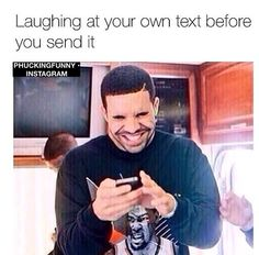I Be Laughing At My Own Text Before I Even Send It. ~ Memes curates only the best funny online content. The Ultimate cure to boredom with a daily fix of haha, hehe and jaja's. Crazy Funny Memes, Really Funny Memes, Stupid Funny Memes, Funny Relatable Memes, Funny Tweets, Haha Funny, Funny Posts, Funny Quotes, Funny Stuff