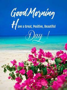 Good Morning Nature Images, Cute Good Morning Quotes, Good Morning Beautiful Images, Good Morning Inspirational Quotes, Good Morning Flowers, Good Morning Picture, Good Morning Love, Good Morning Messages, Good Morning Greetings