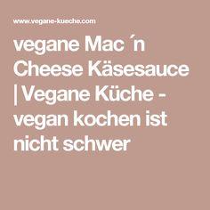 vegane Mac ´n Cheese Käsesauce | Vegane Küche - vegan kochen ist nicht schwer