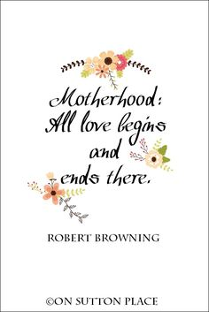 Perfect for Mother's Day gift giving, use this Robert Browning quote free printable for framed art, cards or crafts.