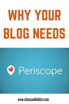Why Your Blog Needs Periscope