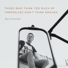 """""""Those who think too much of themselves don't think enough. Quotes About God, Wise Quotes, Quotes To Live By, Christian Quotes Images, Amy Carmichael, Spurgeon Quotes, Godly Man, God First, Scripture Verses"""