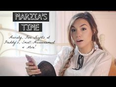 MARZIA'S TIME | Episode 2: Anxiety, 5 Nights at Freddy's, New Series - YouTube