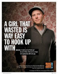 """""""Make Your Move"""" campaign to end rape culture. Don't let yourself be a victim by not losing control in the presence of those you don't know or trust."""