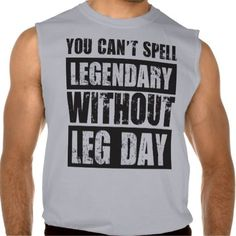 Shirt says it all. Wear this to your next leg/squat workout! Great for bodybuilding, powerlifting, weightlifting, crossfit, etc.