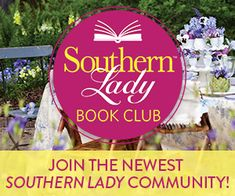 Southern Lady Book Club. Join the Newest Southern Lady Community!