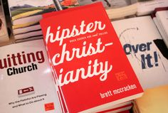 Hipster Christianity. Yes, this exists.