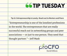 Reach out to mentors and peers.  #TipTuesday from David Officen #tipoftheday #proCFOPerth #DavidOfficen #virtualCFO #BusinessImprovementAdvice #TuesdayPost  #B2B #businesstips  #business