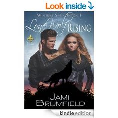 Lone Wolf Rising book one in the Winters Saga. A great paranormal romantic thrill ride.