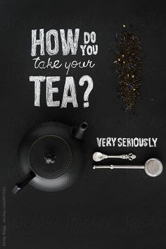 Kirsty Begg for Stocksy United | beverage, black, brew, chalk, dark, drink, flat lay, flatlay, from above, funny, handwritten, how do you take your tea, humour, joke, loose, monochrome, nobody, overhead, question, seriously, tea, teapot, text, vertical, white, words