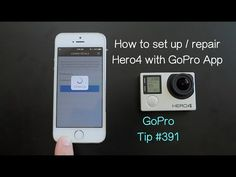 How To Set Up / Repair Hero4 With GoPro App - GoPro Tip #391 - YouTube