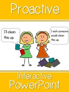 "Do your students think being proactive means ""to be good?"" Teach your students what being proactive really means with this creative PowerPoint for elementary students. If you teach at a Leader In Me school, this goes along perfectly with Habit 1: Be Proactive, of Stephen Covey's 7 Habits of Happy Kids and is a great introduction to being proactive."
