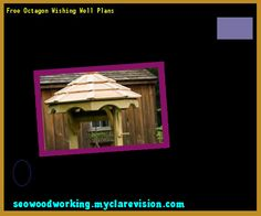 Free Octagon Wishing Well Plans 073400 - Woodworking Plans and Projects!
